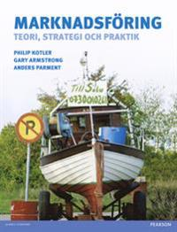 Marknadsföring: teori, strategi och praktik