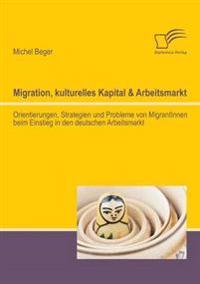 Migration, Kulturelles Kapital & Arbeitsmarkt