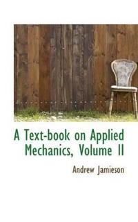 A Text-book on Applied Mechanics