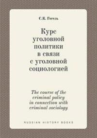 The Course of the Criminal Policy in Connection with Criminal Sociology