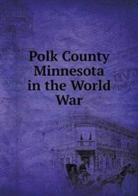 Polk County Minnesota in the World War