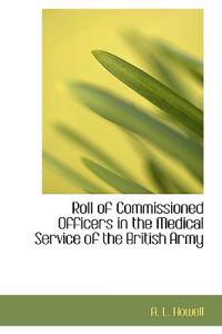 Roll of Commissioned Officers in the Medical Service of the British Army