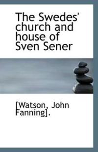 The Swedes' Church and House of Sven Sener