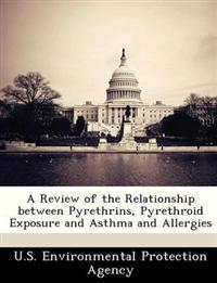 A Review of the Relationship Between Pyrethrins, Pyrethroid Exposure and Asthma and Allergies