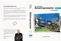 Det helhetlige reiselivsproduktet; bind 1