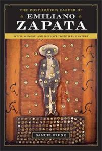 The Posthumous Career of Emiliano Zapata
