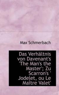 Das Verhaltnis Von Davenant's 'the Man's the Master'; Zu Scarron's ' Jodelet, Ou Le Maitre Valet'