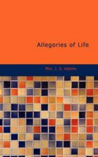 Allegories of Life