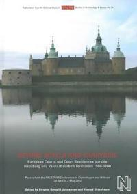Beyond Scylla and Charybdis: European Courts and Court Residences Outside Habsburg and Valois/Bourbon Territories 1500-1700