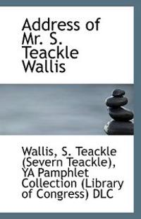 Address of Mr. S. Teackle Wallis