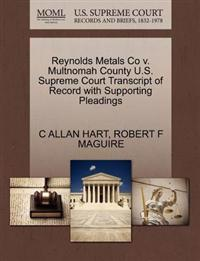 Reynolds Metals Co V. Multnomah County U.S. Supreme Court Transcript of Record with Supporting Pleadings