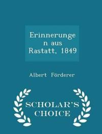 Erinnerungen Aus Rastatt, 1849 - Scholar's Choice Edition