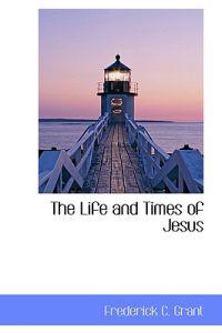 The Life and Times of Jesus