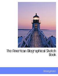 The American Biographical Sketch Book