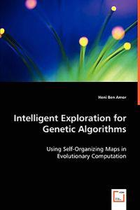 Intelligent Exploration for Genetic Algorithms