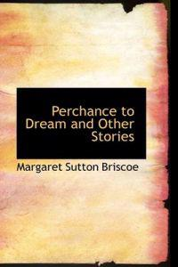 Perchance to Dream and Other Stories