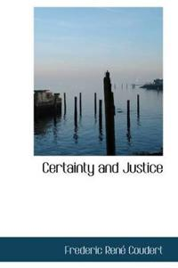 Certainty and Justice