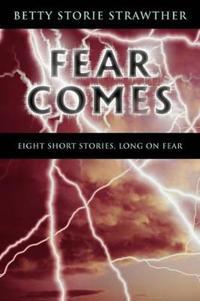 Fear Comes