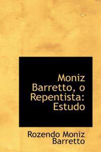 Moniz Barretto, O Repentista