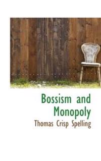 Bossism and Monopoly