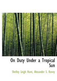 On Duty Under a Tropical Sun