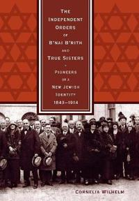The Independent Orders of B'nai B'rith and True Sisters