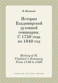 History of St. Vladimir's Seminary. from 1750 to 1840