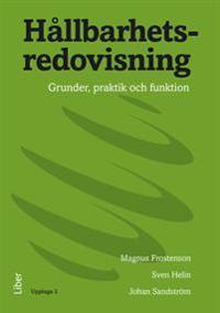 Hållbarhetsredovisning : grunder, praktik och funktion