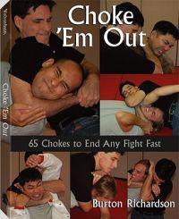 Choke 'em Out: 65 Chokes to End Any Fight Fast