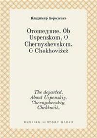 The Departed. about Uspenskiy, Chernyshevskiy, Chekhovi .