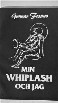 MIN WHIPLASH OCH JAG