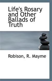Life's Rosary and Other Ballads of Truth