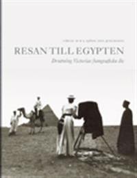 Resan till Egypten : drottning Victorias fotografiska liv