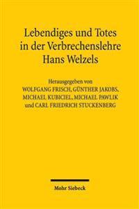 Lebendiges Und Totes in Der Verbrechenslehre Hans Welzels