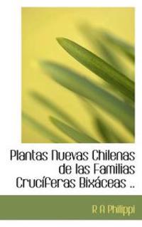 Plantas Nuevas Chilenas de Las Familias Cruc Feras Bix Ceas ..