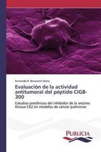 Evaluacion de La Actividad Antitumoral del Peptido Cigb-300
