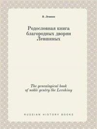 The Genealogical Book of Noble Gentry the Levshiny