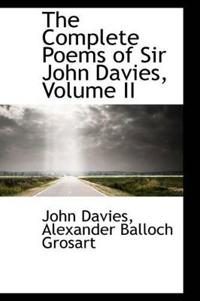 The Complete Poems of Sir John Davies, Volume II