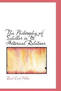 The Philosophy of Schiller in Its Historical Relations