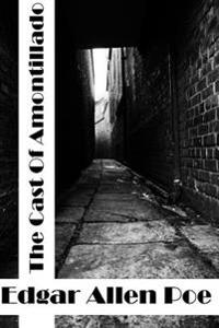 The Cask of Amontillado: (Edgar Allen Poe Classics Collection)
