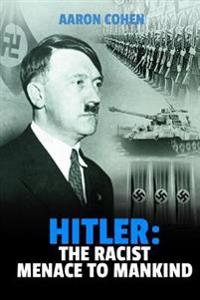 Hitler: The Racist Menace to Mankind