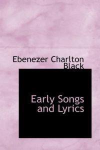 Early Songs and Lyrics