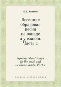 Spring Ritual Songs in the West and in Slavs Lands. Part 1