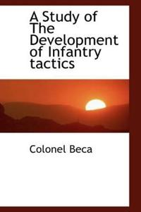 A Study of the Development of Infantry Tactics