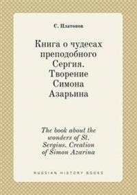 The Book about the Wonders of St. Sergius. Creation of Simon Azarina