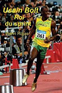 Usain Bolt, Roi Du Sprint !