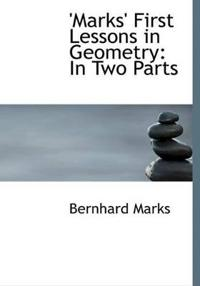 'marks' First Lessons in Geometry