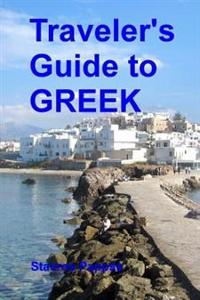Traveler's Guide to Greek: A Quick Start Guide for Conversing in Greek