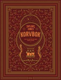 Taylors & Jones Korvbok : stoppa och laga korv med smaker från hela världen