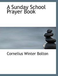 A Sunday School Prayer Book